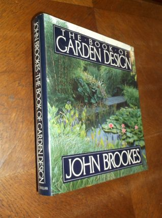 The Book of Garden Design. John Brookes