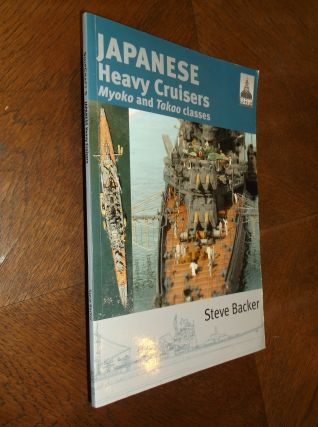 Shipcraft 5- Japanese Heavy Cruisers, Myoko and Takao Classes. Steve Backer