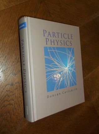 Particle Physics. Duncan Carlsmith