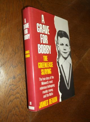 A Grave for Bobby: The Greenlease Slaying. James Deakin