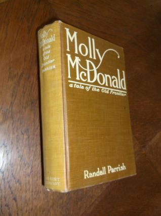 Molly McDonald: A Tale of the Old Frontier. Randall Parrish