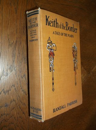 Keith of the Border: A Tale of the Plains. Randall Parrish
