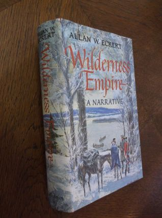 Wilderness Empire. Allan Eckert