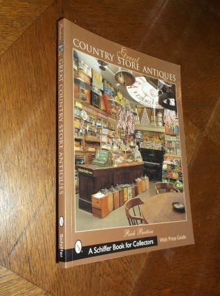 Great Country Store Antiques (Schiffer Book for Collectors). Rich Bertoia