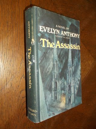 The Assassin. Evelyn Anthony, Evelyn Bridgett Patricia Ward-Thomas