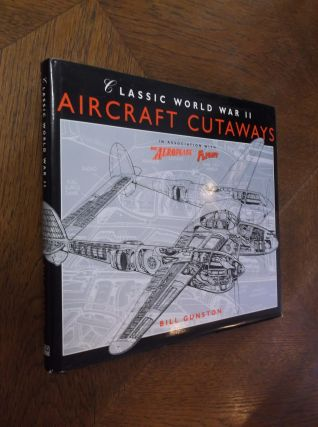 Classic World War II Aircraft Cutaways. Bill Gunston