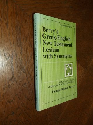 Berry's Greek-English New Testament Lexicon With Synonyms: Numerically Coded to Strong's...