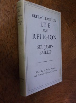 Reflections on Life and Religion. Sir James Baillie