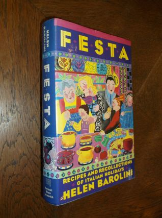 Festa: Recipes and Recollections of Italian Holidays. Helen Barolini