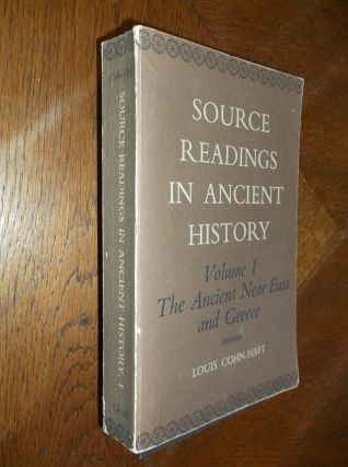 Source Readings in Ancient History (Volume 1, The Ancient Near East and Greece). Louis Cohn-Haft