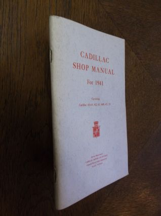 Cadillac Shop Manual For 1941: Covering 41-61, 62, 63, 60S, 67,75. General Motors