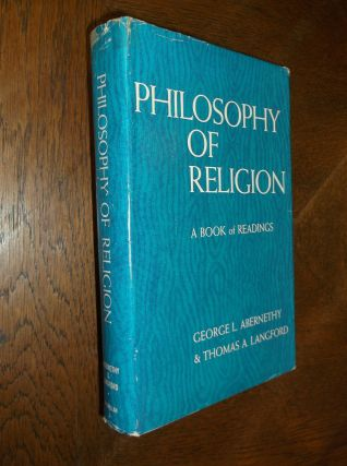 Philosophy of Religion: A Book of Readings. George L. Abernethy, Thomas A. Langford