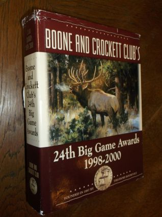 Boone and Crockett Club's 24th Big Game Awards, 1998-2000. George A. Bettas, C. Randall Byers,...