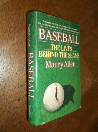 Baseball: The Lives Behind the Seams. Maury Allen