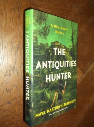 The Antiquities Hunter: A Gina Miyoko Mystery. Maya Kaathryn Bohnhoff
