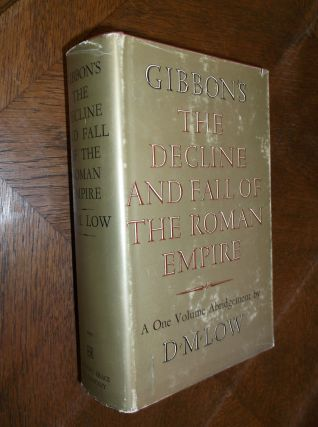 The Decline and Fall of the Roman Empire: A One Volume Abridged Edition by D. M. Low. Edward...