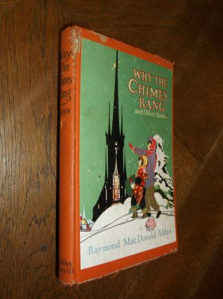 Why the Chimes Rang and Other Stories. Raymond MacDonald Alden