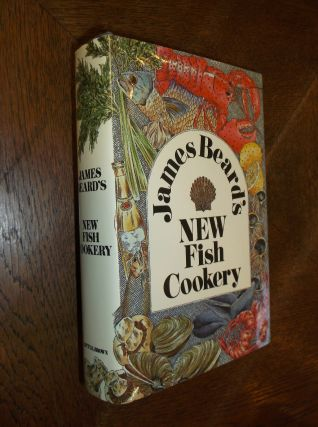 James Beard's New Fish Cookery. James Beard