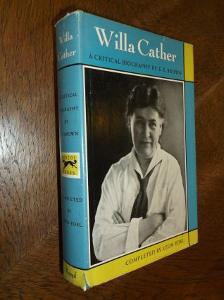 Willa Cather: A Critical Biography. E. K. Brown