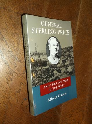 General Sterling Price and the Civil War in the West. Albert Castel