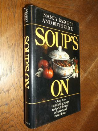 Soup's On. Nancy Baggett, Ruth Glick