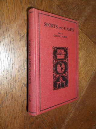 Sports and Games. George J. Fisher