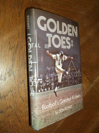 Golden Toes: Football's Greatest Kickers. Don Kowet