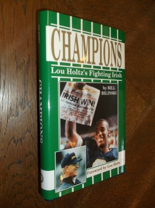 Champions: Lou Holz's Fighting Irish. Bill Bilinski
