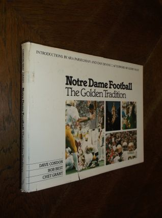 Notre Dame Football: The Golden Tradition. Dave Condon