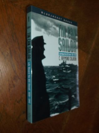 Tin Can Sailor: Life aboard the USS Sterett, 1939-1945. C. Raymond Calhoun