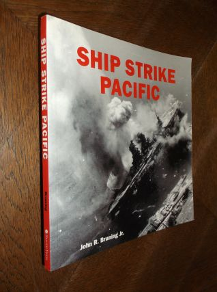 Ship Strike Pacific. John R. Bruning Jr