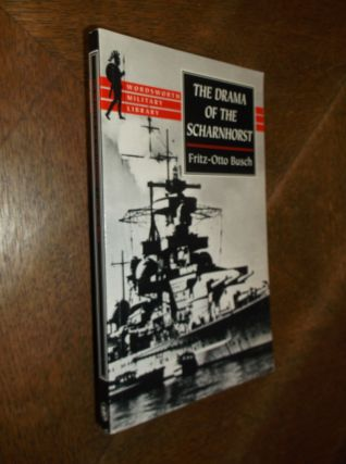 The Drama of Scharnhorst (Wordsworth Military Library). Fritz-Otto Busch