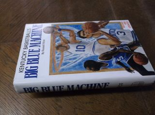 Kentucky Basketball's Big Blue Machine (Revised and Updated). Russell Rice