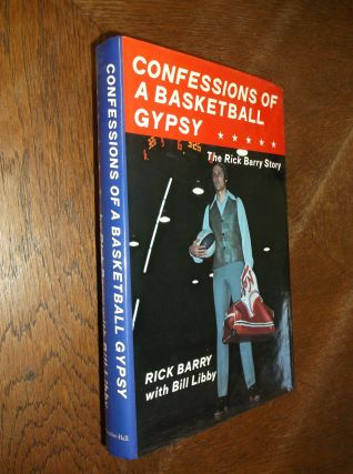 Confessions of a Basketball Gypsy: The Rick Barry Story. Rick Barry, Bill Libby