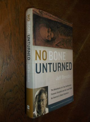 No Bone Unturned: The Adventures of a Top Smithsonian Forensic Scientist and the Legal Battle for...