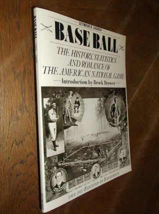 Base Ball: The History, Statistics and Romance of the American National Game From Its Inception...