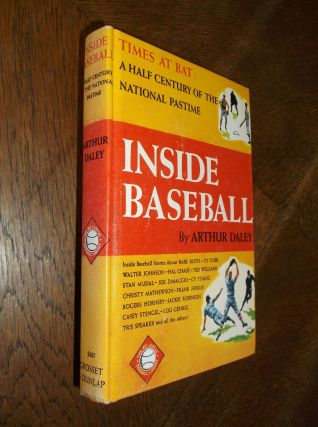 Inside Baseball: A Half Century of the National Pastime. Arthur Daley