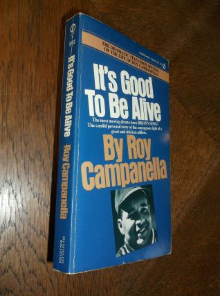 It's Good To Be Alive. Roy Campanella