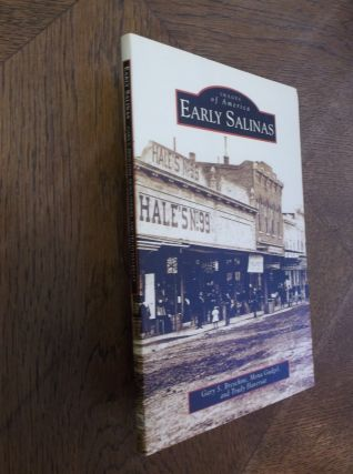 Early Salinas (CA) (Images of America). Gary S. Breschini, Mona Gudgel, Trudy Haversat