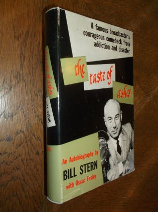 The Taste of Ashes: A Famous Broadcaster's Courageous Comeback from Addiction and Disaster. Bill...