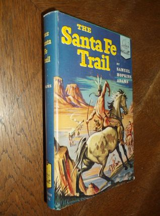 The Santa Fe Trail (Landmark Books 13). Samuel Hopkins Adams