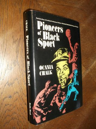 Pioneers of Black Sport: The Early Days of the Black Professional Athlete in Baseball,...