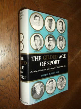 The Gilded Age of Sport: A Loving, Critical Look at the Dramatic if Not-So-Golden Years...