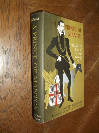 Prince of Mantua: The Life and Times of Vincenzo Gonzaga. Maria Bellonci