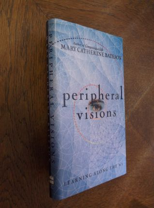 Peripheral Visions: Learning Along the Way. Mary Catherine Bateson