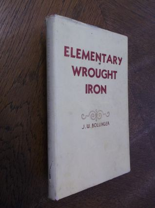 Elementary Wrought Iron. J. W. Bollinger