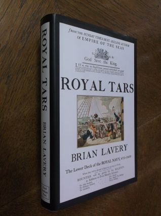Royal Tars: The Lower Deck of the Royal Navy, 875-1850. Brian Lavery