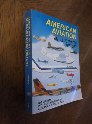 American Aviation: An Illustrated History. Joe Christy