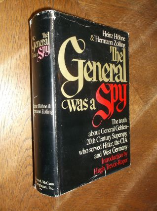 The General Was a Spy: The Truth About General Gehlen and His Spy Ring. Heinz Hohne, Hermann Zolling
