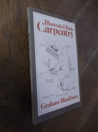 Illustrated Basic Carpentry. Graham Blackburn